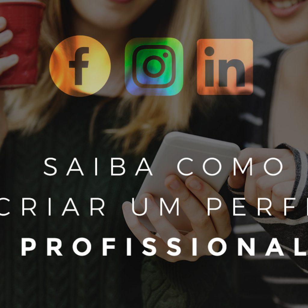 Como-criar-perfi-profissional-facebook-instagram-linkedin